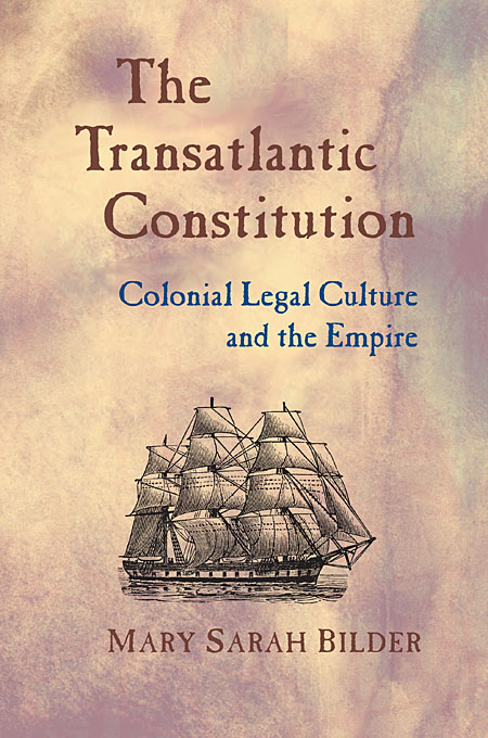 Cover: The Transatlantic Constitution: Colonial Legal Culture and the Empire, from Harvard University Press