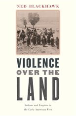 Cover: Violence over the Land: Indians and Empires in the Early American West
