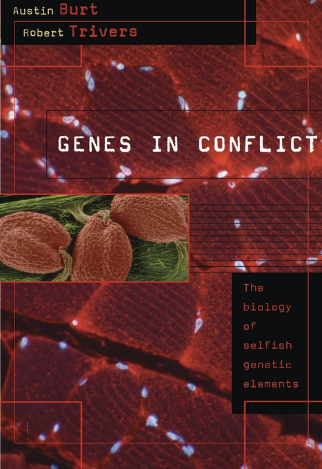 Cover: Genes in Conflict: The Biology of Selfish Genetic Elements, from Harvard University Press