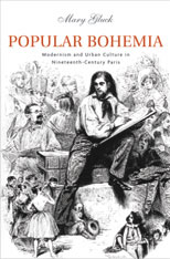Cover: Popular Bohemia: Modernism and Urban Culture in Nineteenth-Century Paris
