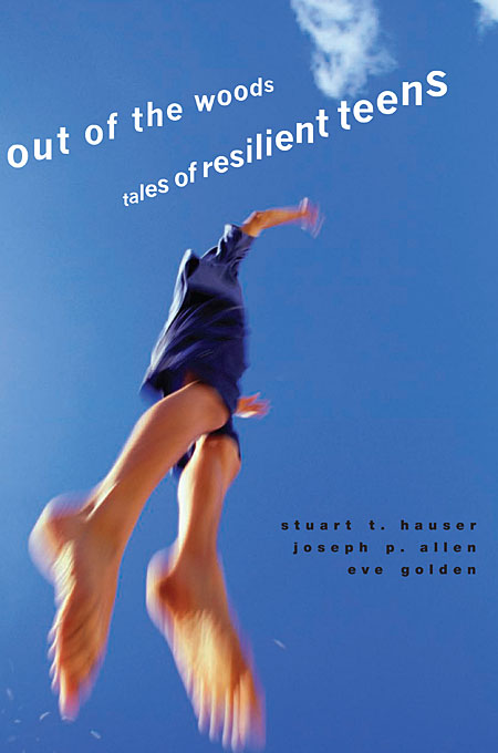 Cover: Out of the Woods: Tales of Resilient Teens, from Harvard University Press