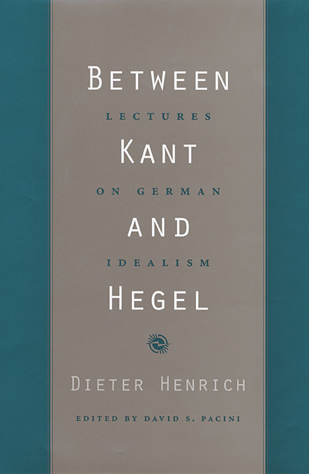 Cover: Between Kant and Hegel: Lectures on German Idealism, from Harvard University Press