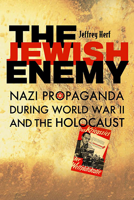Cover: The Jewish Enemy: Nazi Propaganda during World War II and the Holocaust, from Harvard University Press