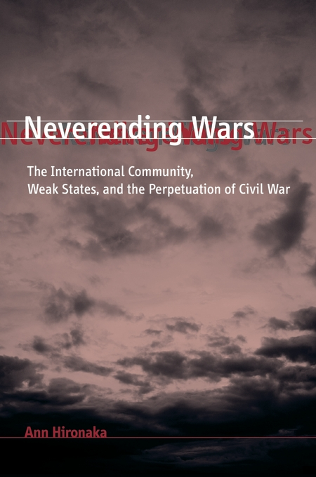 Cover: Neverending Wars: The International Community, Weak States, and the Perpetuation of Civil War, from Harvard University Press