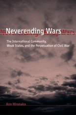 Cover: Neverending Wars: The International Community, Weak States, and the Perpetuation of Civil War