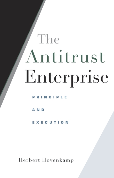 Cover: The Antitrust Enterprise: Principle and Execution, from Harvard University Press