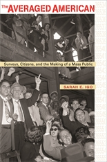 Cover: The Averaged American: Surveys, Citizens, and the Making of a Mass Public