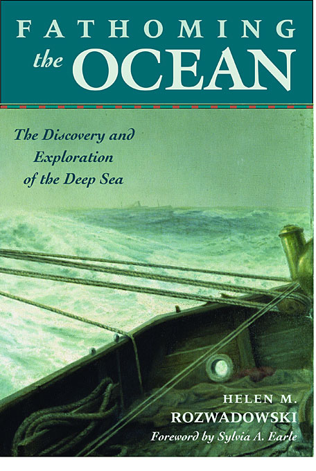 Cover: Fathoming the Ocean: The Discovery and Exploration of the Deep Sea, from Harvard University Press