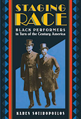 Cover: Staging Race: Black Performers in Turn of the Century America