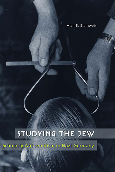 Cover: Studying the Jew: Scholarly Antisemitism in Nazi Germany, from Harvard University Press