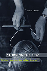 Cover: Studying the Jew: Scholarly Antisemitism in Nazi Germany