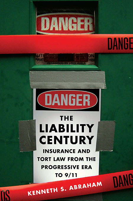 Cover: The Liability Century: Insurance and Tort Law from the Progressive Era to 9/11, from Harvard University Press