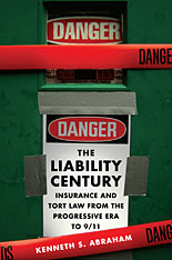 Cover: The Liability Century: Insurance and Tort Law from the Progressive Era to 9/11