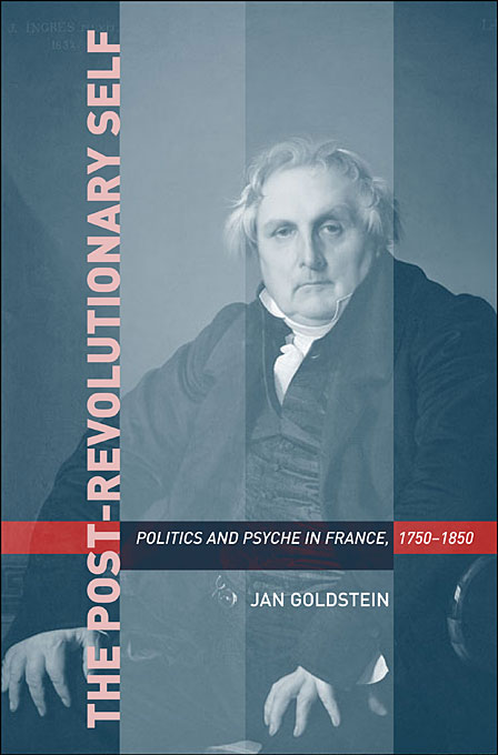 Cover: The Post-Revolutionary Self: Politics and Psyche in France, 1750–1850, from Harvard University Press