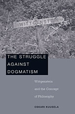 Cover: The Struggle against Dogmatism: Wittgenstein and the Concept of Philosophy