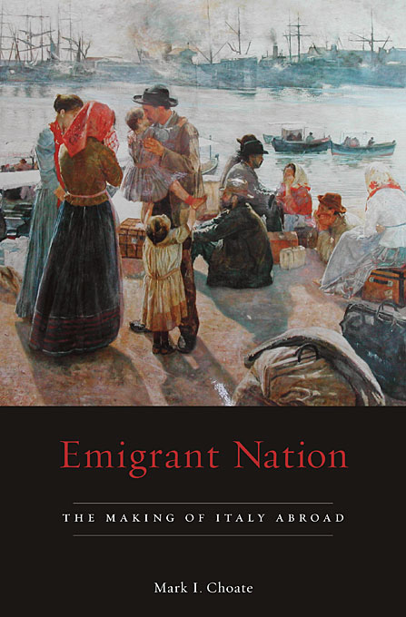 Cover: Emigrant Nation: The Making of Italy Abroad, from Harvard University Press