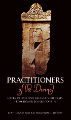 Cover: Practitioners of the Divine: Greek Priests and Religious Officials from Homer to Heliodorus