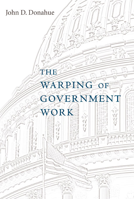 Cover: The Warping of Government Work, from Harvard University Press