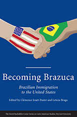 Cover: Becoming Brazuca: Brazilian Immigration to the United States