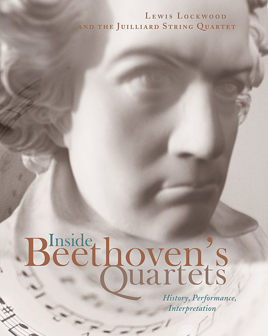 Cover: Inside Beethoven's Quartets: History, Performance, Interpretation, from Harvard University Press