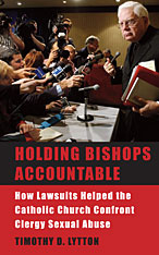 Cover: Holding Bishops Accountable: How Lawsuits Helped the Catholic Church Confront Clergy Sexual Abuse