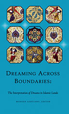 Cover: Dreaming Across Boundaries: The Interpretation of Dreams in Islamic Lands