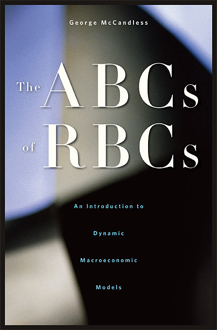 Cover: The ABCs of RBCs: An Introduction to Dynamic Macroeconomic Models, from Harvard University Press