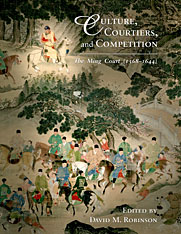 Cover: Culture, Courtiers, and Competition: The Ming Court (1368–1644)