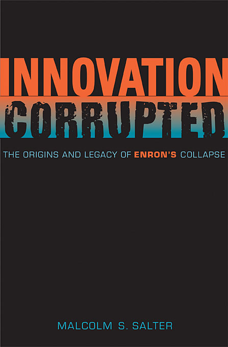 Cover: Innovation Corrupted: The Origins and Legacy of Enron's Collapse, from Harvard University Press