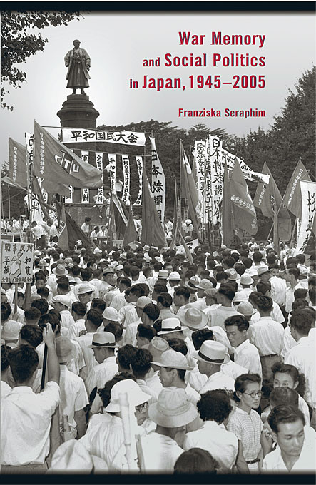 Cover: War Memory and Social Politics in Japan, 1945-2005, from Harvard University Press