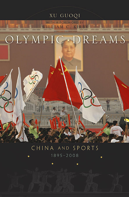 Cover: Olympic Dreams: China and Sports, 1895-2008, from Harvard University Press