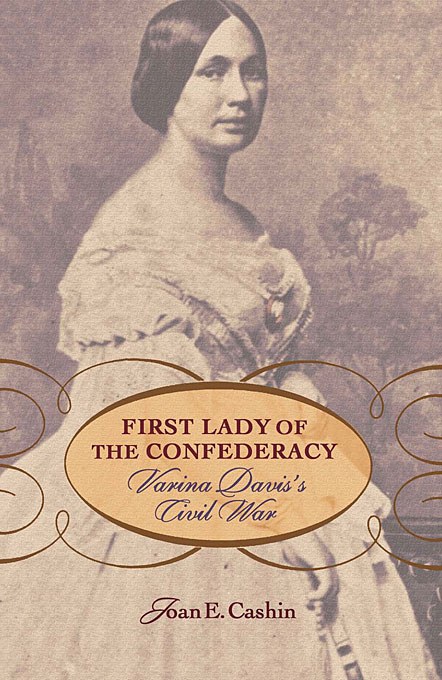 Cover: First Lady of the Confederacy: Varina Davis's Civil War, from Harvard University Press