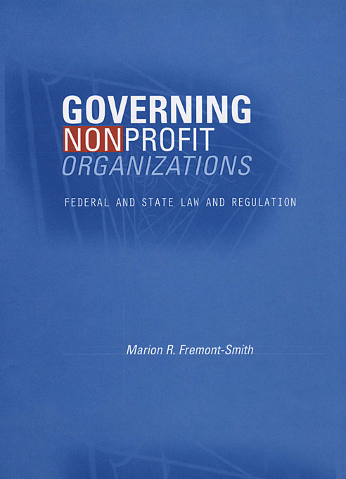Cover: Governing Nonprofit Organizations: Federal and State Law and Regulation, from Harvard University Press