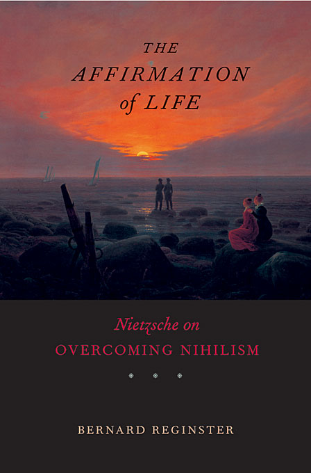 Cover: The Affirmation of Life: Nietzsche on Overcoming Nihilism, from Harvard University Press