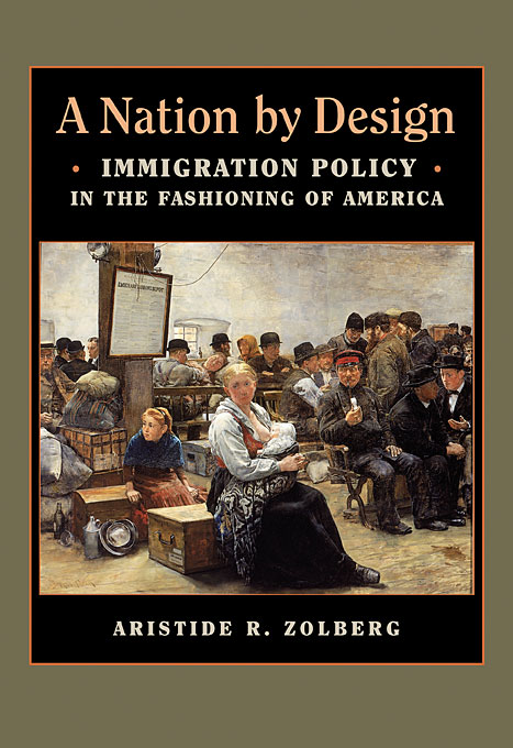 Cover: A Nation by Design: Immigration Policy in the Fashioning of America, from Harvard University Press