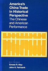 Cover: America's China Trade in Historical Perspective: The Chinese and American Performance