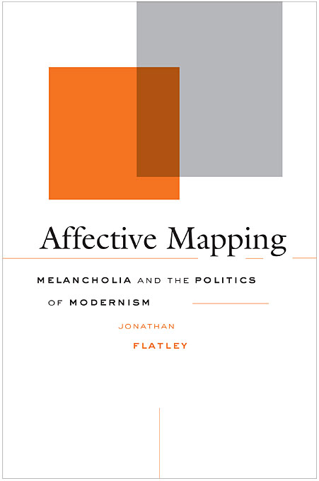 Cover: Affective Mapping: Melancholia and the Politics of Modernism, from Harvard University Press