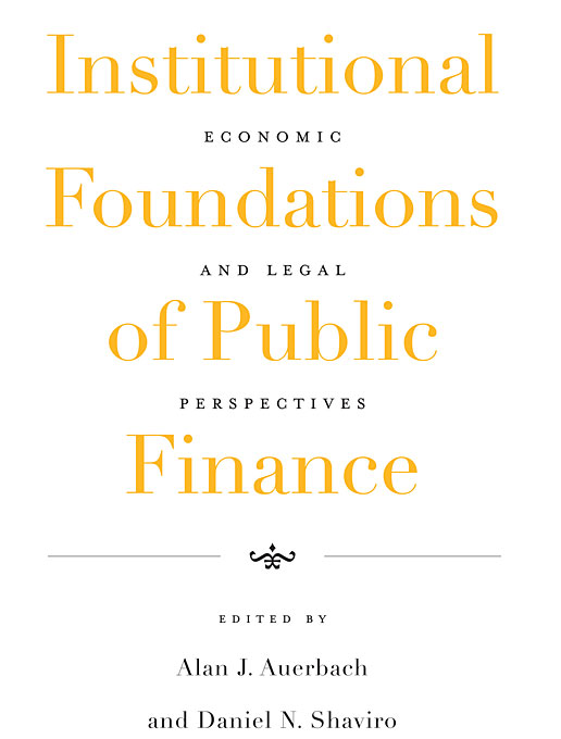 Cover: Institutional Foundations of Public Finance: Economic and Legal Perspectives, from Harvard University Press