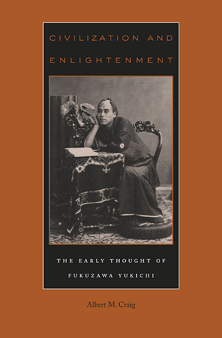 Cover: Civilization and Enlightenment: The Early Thought of Fukuzawa Yukichi, from Harvard University Press