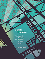 Cover: Uchida Hyakken: A Critique of Modernity and Militarism in Prewar Japan