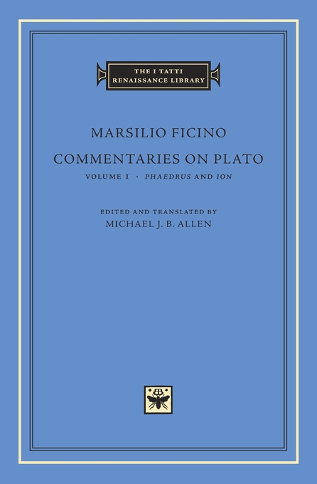 Cover: Commentaries on Plato, Volume 1: <i>Phaedrus</i> and <i>Ion</i>, from Harvard University Press
