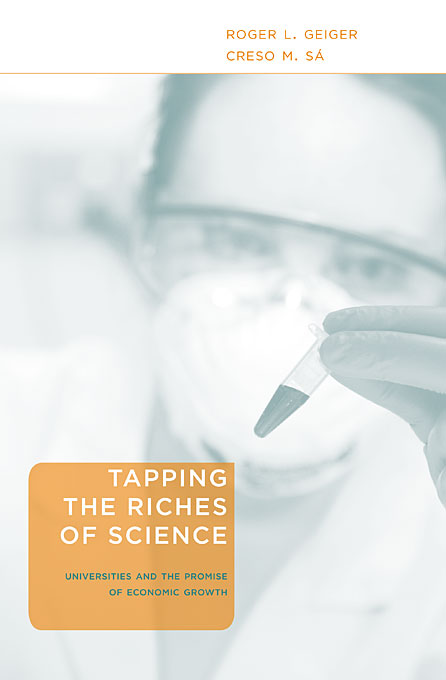 Cover: Tapping the Riches of Science: Universities and the Promise of Economic Growth, from Harvard University Press