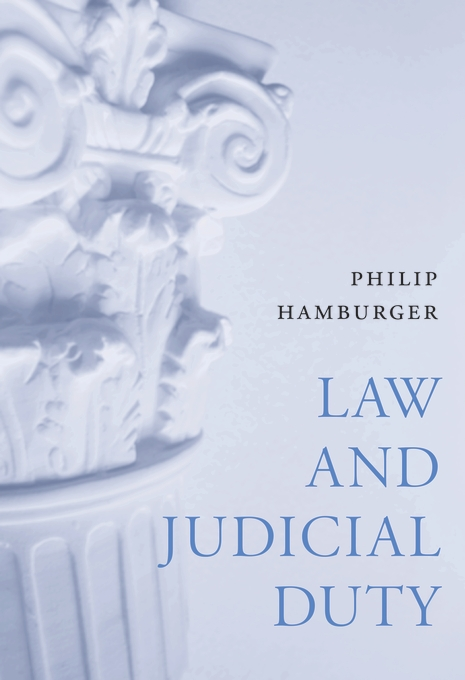 Cover: Law and Judicial Duty, from Harvard University Press