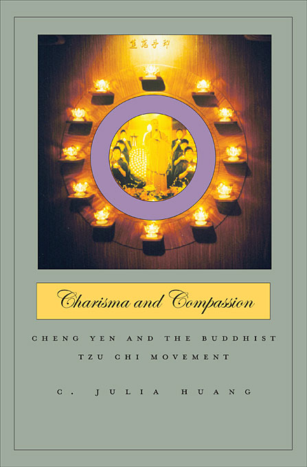 Cover: Charisma and Compassion: Cheng Yen and the Buddhist Tzu Chi Movement, from Harvard University Press