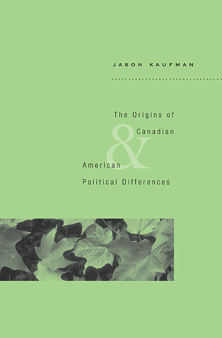 Cover: The Origins of Canadian and American Political Differences, from Harvard University Press
