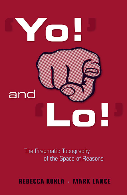 Cover: 'Yo!' and 'Lo!': The Pragmatic Topography of the Space of Reasons, from Harvard University Press