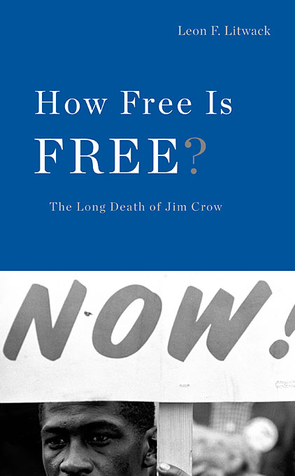 Cover: How Free Is Free?: The Long Death of Jim Crow, from Harvard University Press