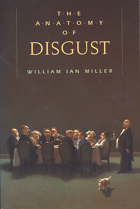 Cover: The Anatomy of Disgust, from Harvard University Press
