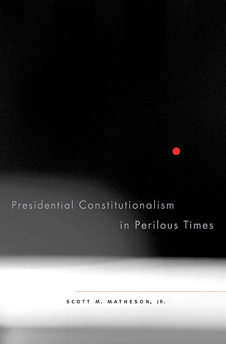 Cover: Presidential Constitutionalism in Perilous Times, from Harvard University Press