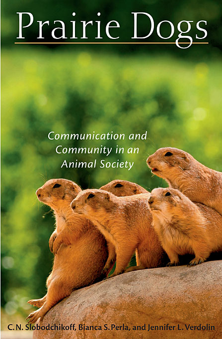 Cover: Prairie Dogs: Communication and Community in an Animal Society, from Harvard University Press